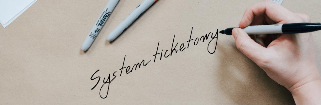 jak-dziala-system-ticketowy